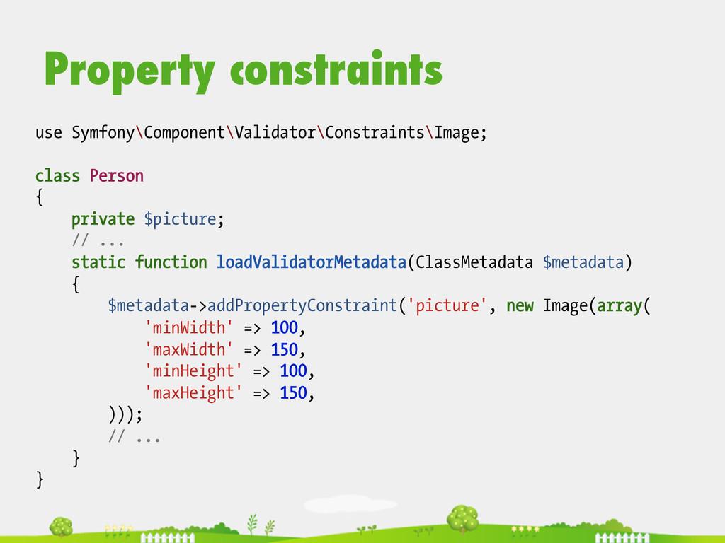Property constraints use Symfony\Component\Vali...