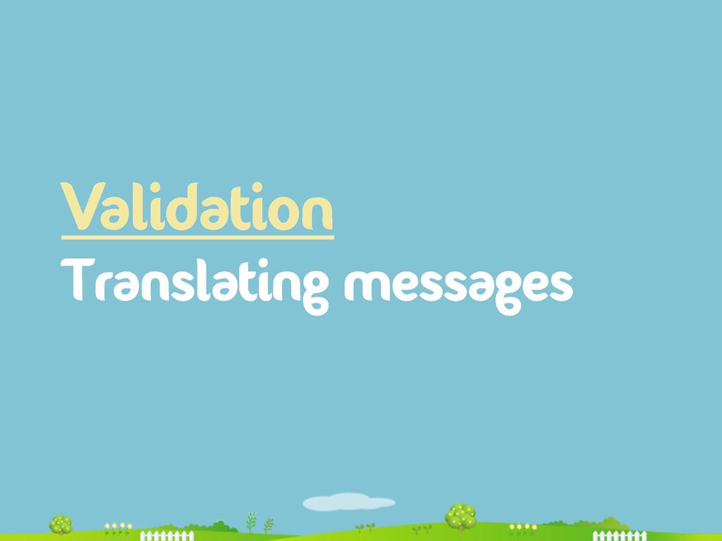 Validation Translating messages
