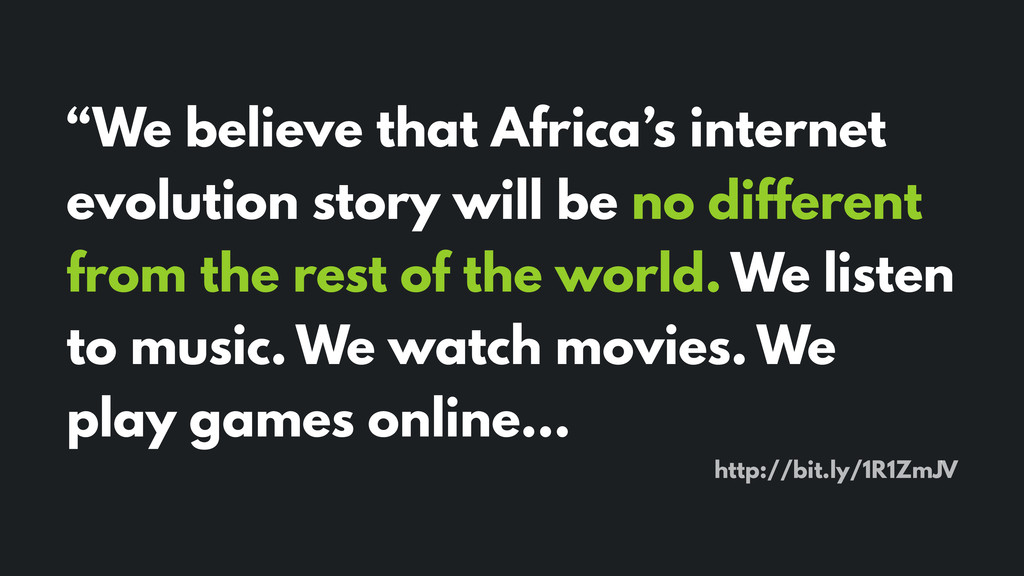 """We believe that Africa's internet evolution st..."