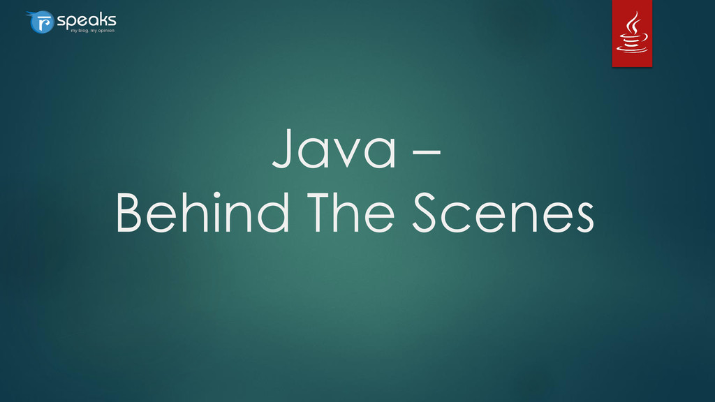 Java – Behind The Scenes