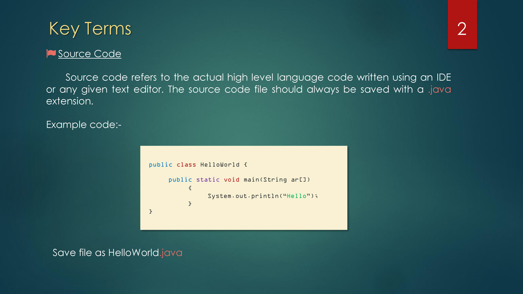 Key Terms Source Code Source code refers to the...