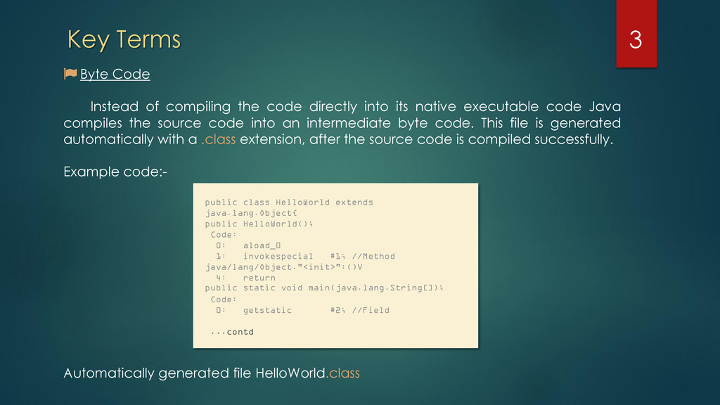 Key Terms Byte Code Instead of compiling the co...