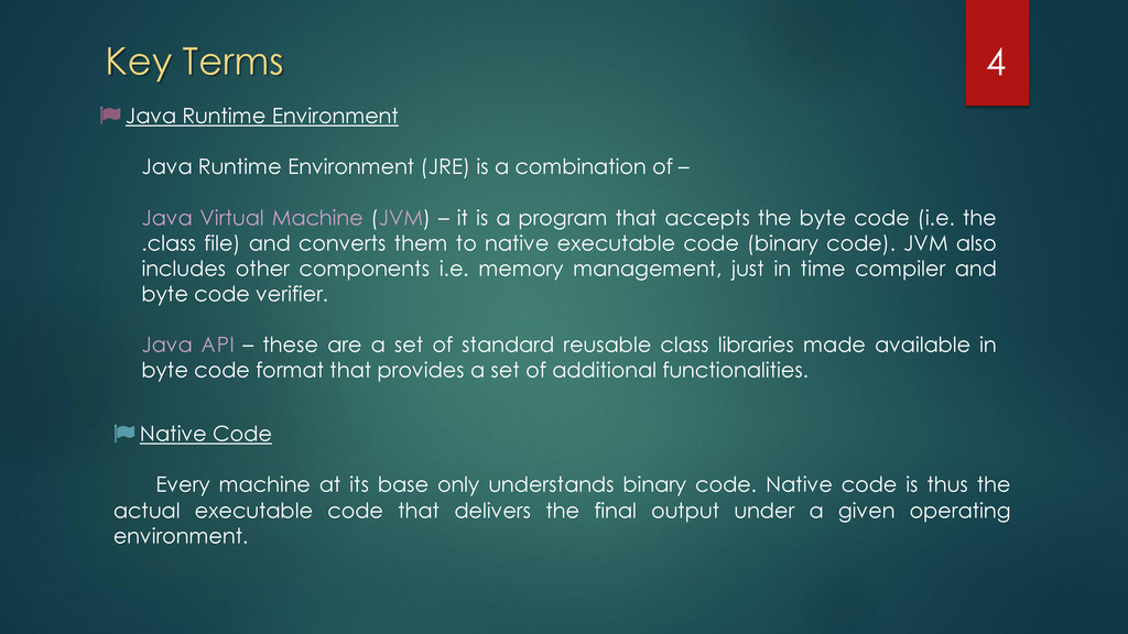 Key Terms Java Runtime Environment Java Runtime...