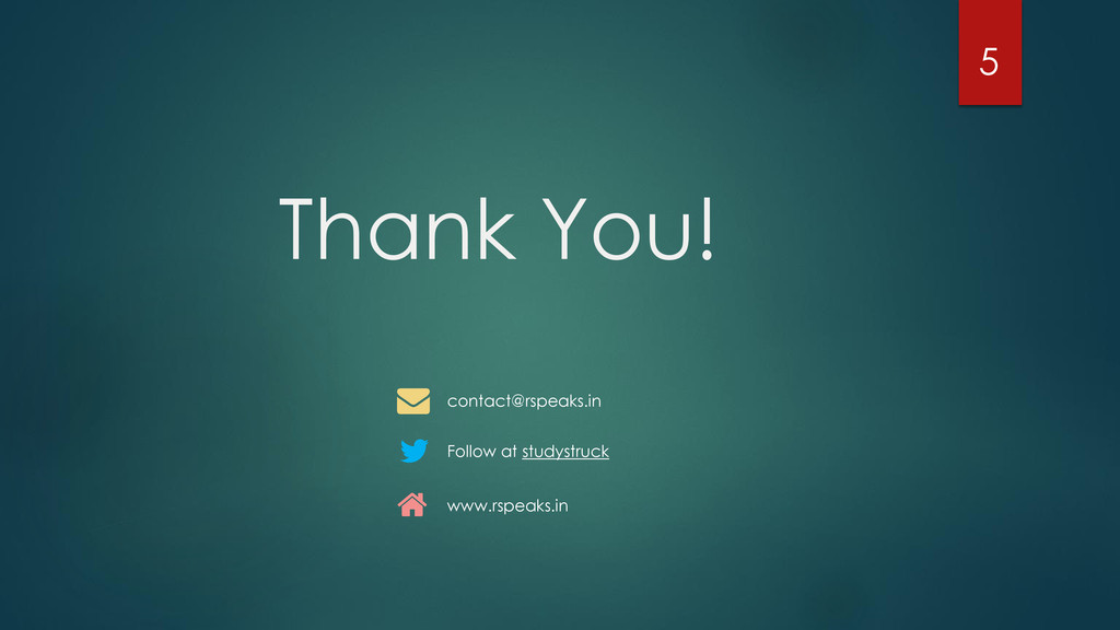 Thank You! 5 contact@rspeaks.in Follow at study...