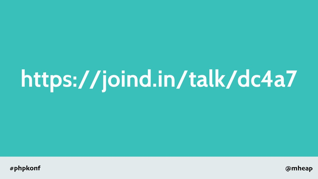 @mheap #phpkonf https://joind.in/talk/dc4a7