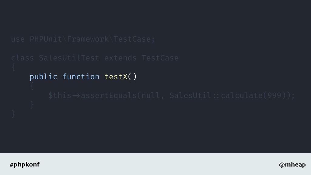 @mheap #phpkonf use PHPUnit\Framework\TestCase;...