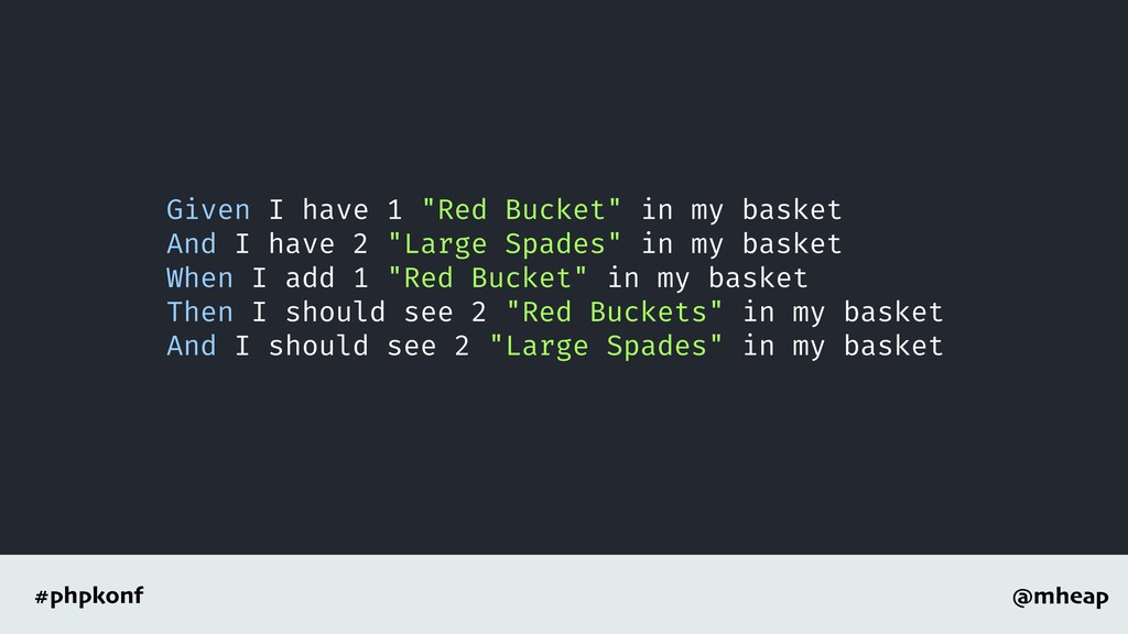 """@mheap #phpkonf Given I have 1 """"Red Bucket"""" in ..."""