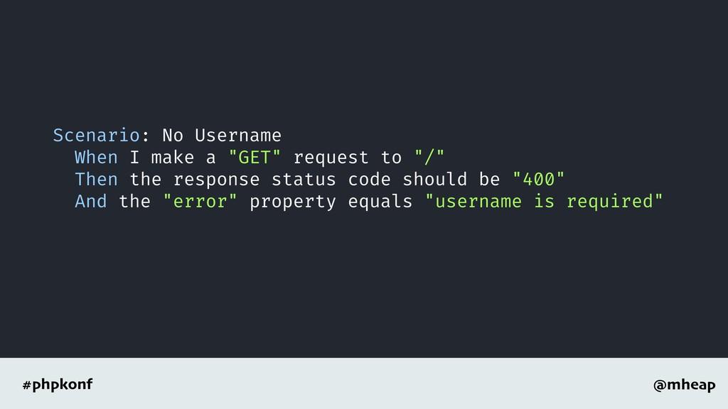@mheap #phpkonf Scenario: No Username When I ma...