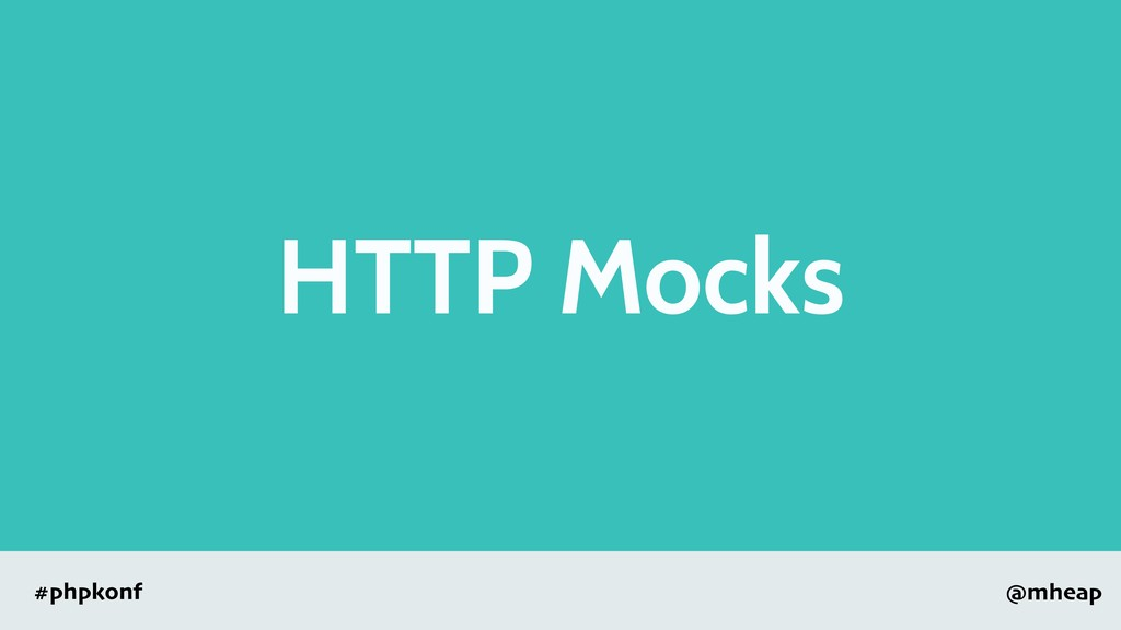 @mheap #phpkonf HTTP Mocks