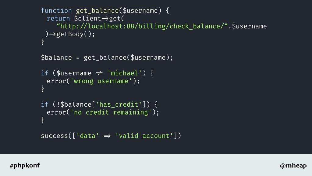 @mheap #phpkonf function get_balance($username)...