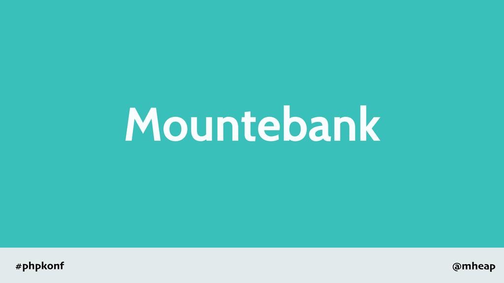 @mheap #phpkonf Mountebank