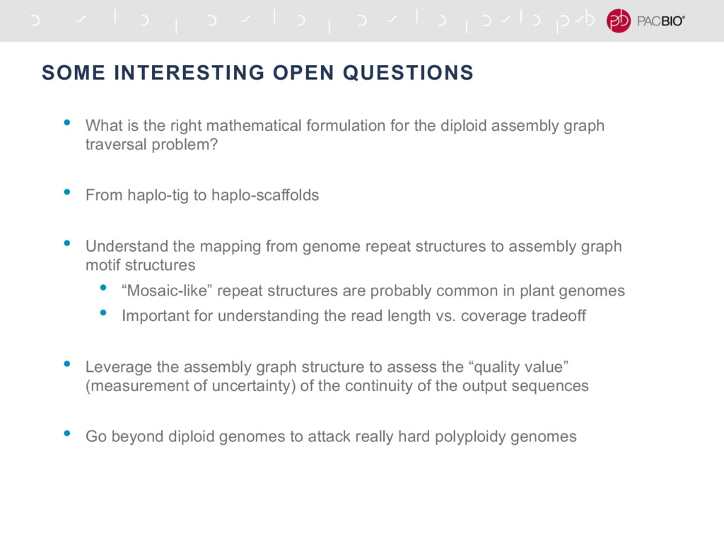 SOME INTERESTING OPEN QUESTIONS • What is the r...