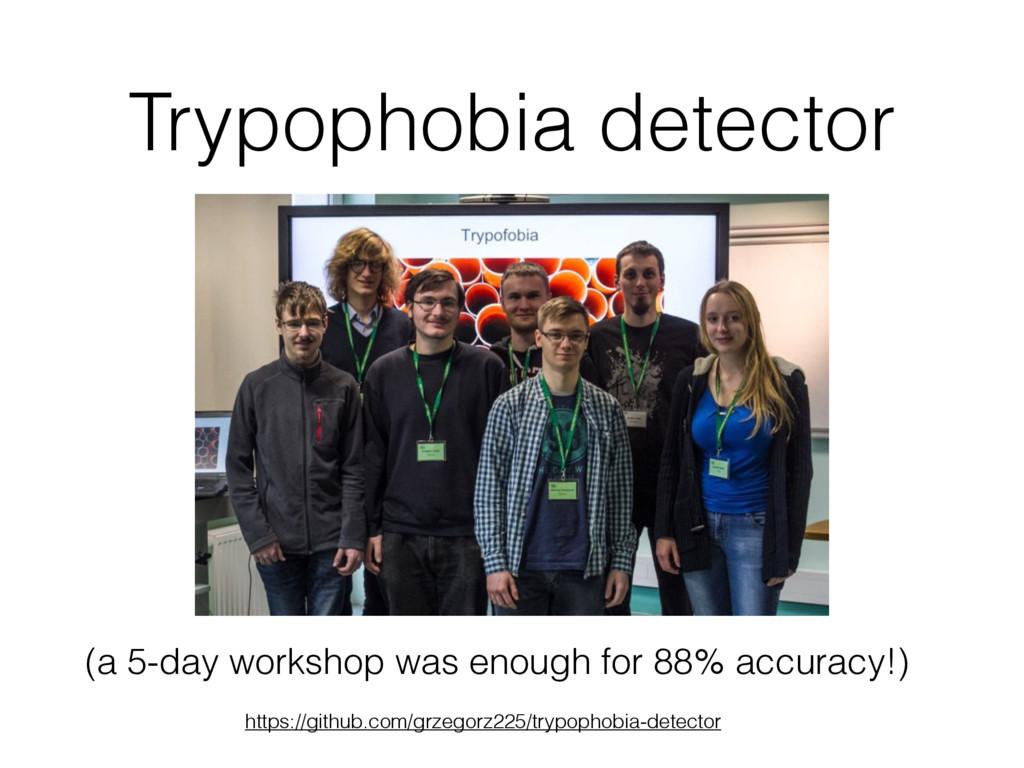 Trypophobia detector https://github.com/grzegor...
