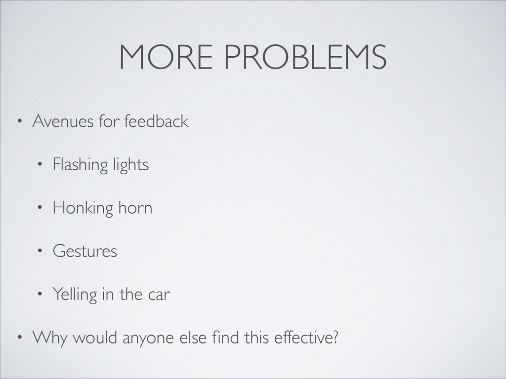MORE PROBLEMS • Avenues for feedback  • Flash...