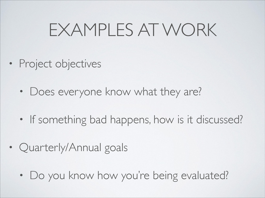 EXAMPLES AT WORK • Project objectives  • Does...