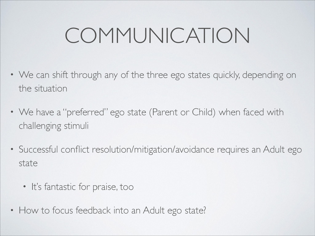 COMMUNICATION • We can shift through any of the...