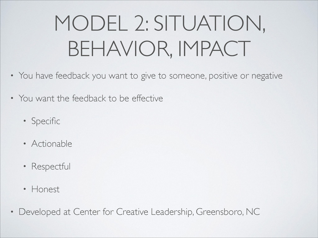 MODEL 2: SITUATION, BEHAVIOR, IMPACT • You have...