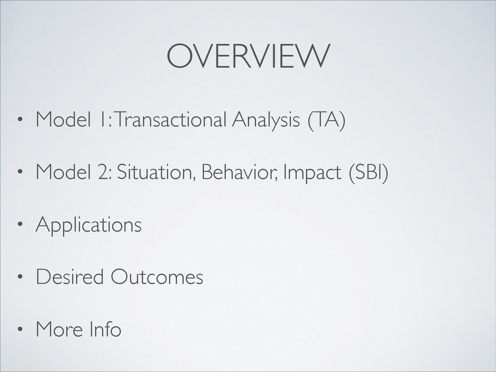 OVERVIEW • Model 1: Transactional Analysis (TA)...