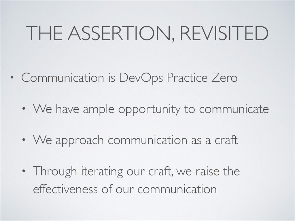 THE ASSERTION, REVISITED • Communication is Dev...