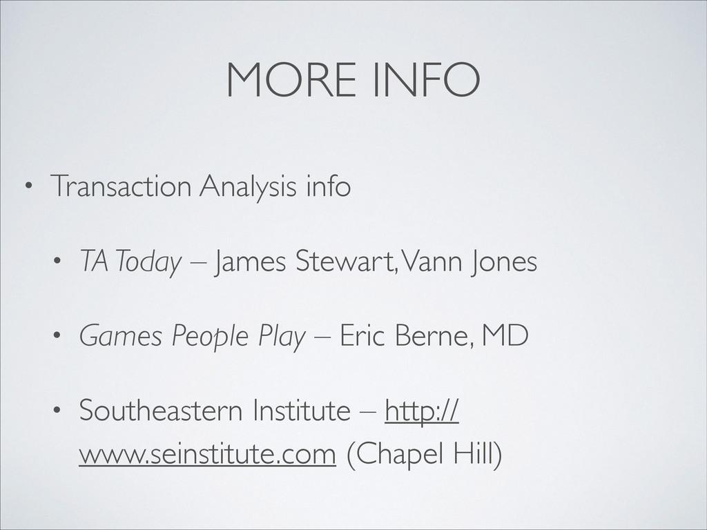 MORE INFO • Transaction Analysis info  • TA T...