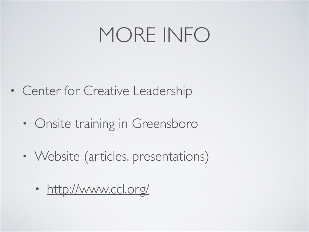 MORE INFO • Center for Creative Leadership  •...