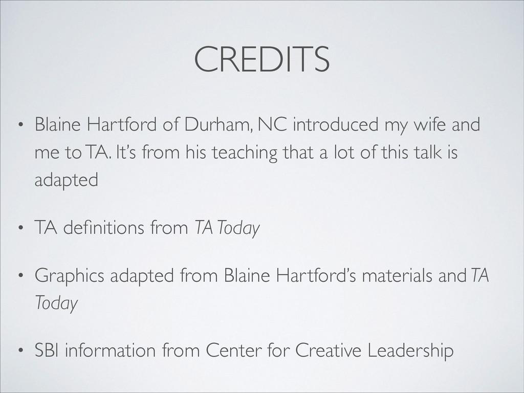 CREDITS • Blaine Hartford of Durham, NC introdu...