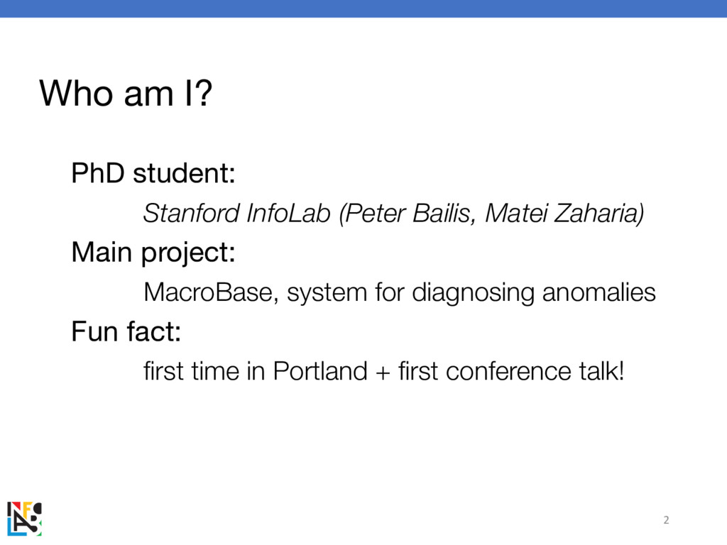 Who am I? PhD student: Stanford InfoLab (Peter ...