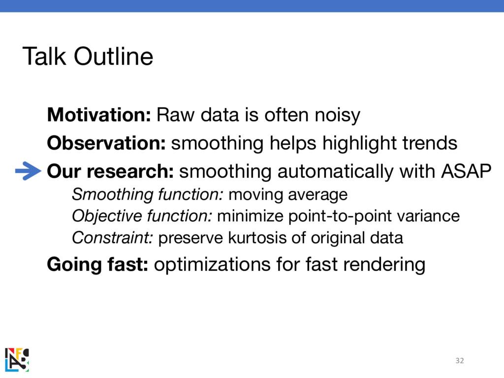 Talk Outline Motivation: Raw data is often nois...