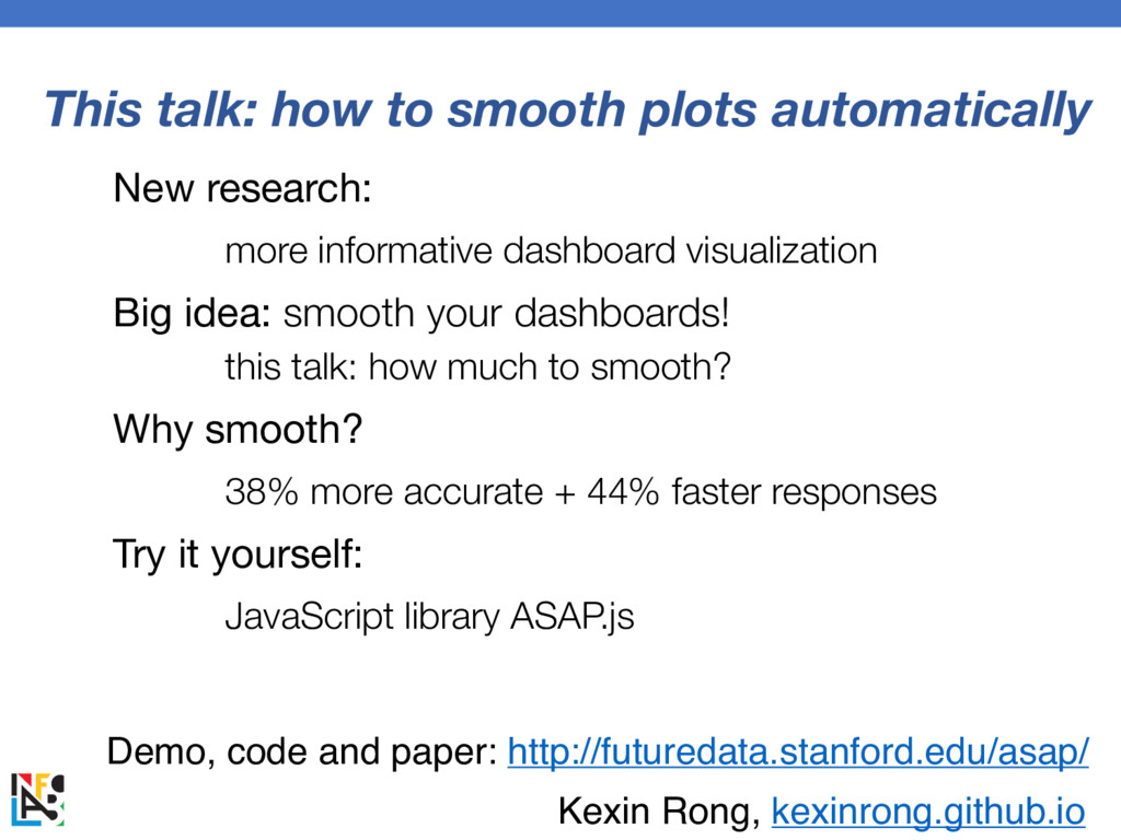 This talk: how to smooth plots automatically Ne...