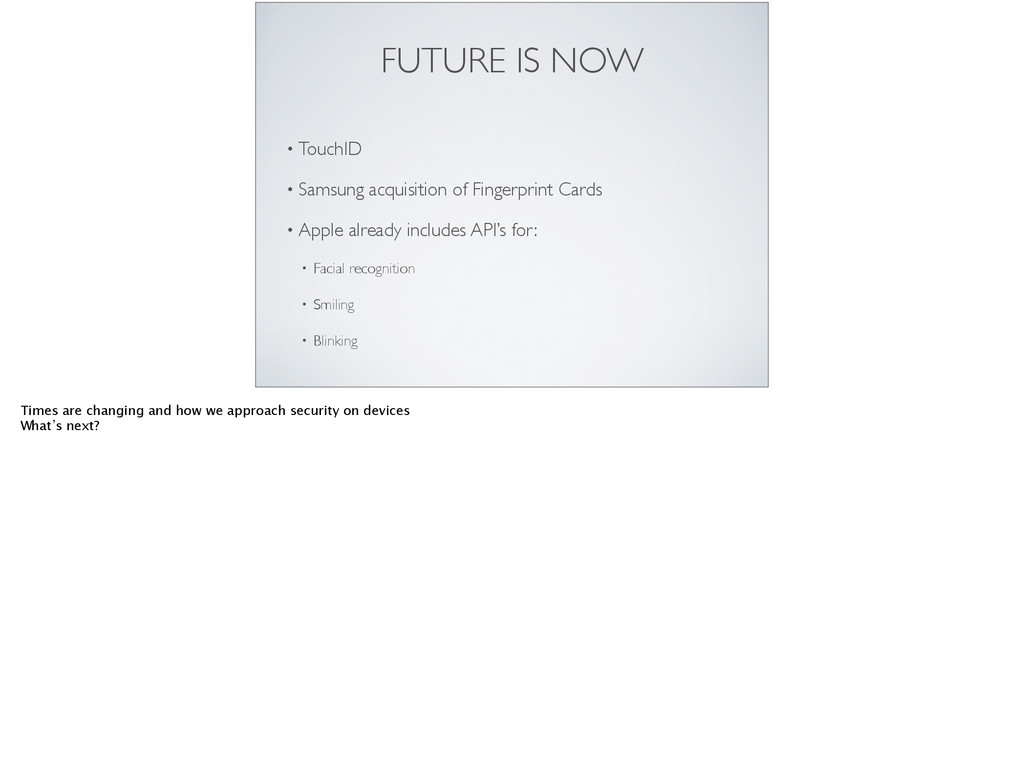 FUTURE IS NOW • TouchID  • Samsung acquisitio...