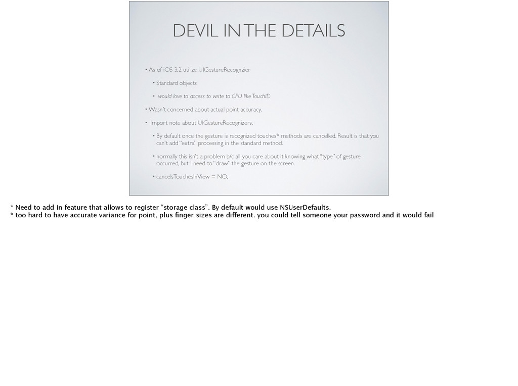 DEVIL IN THE DETAILS • As of iOS 3.2 utilize UI...