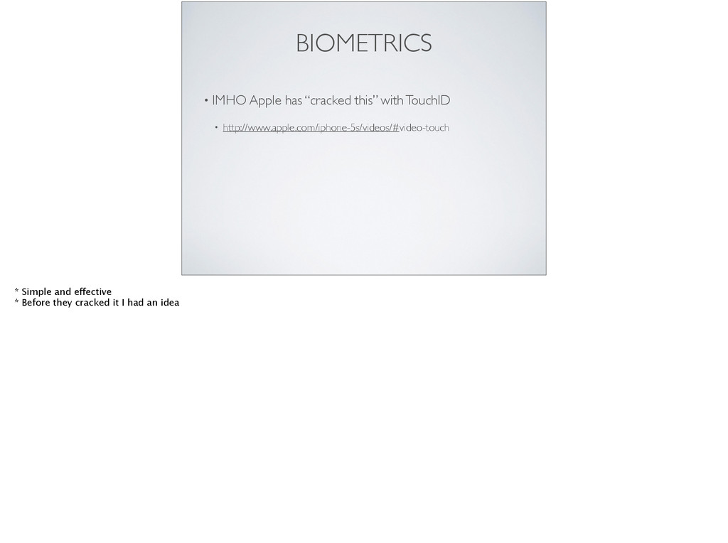 """BIOMETRICS • IMHO Apple has """"cracked this"""" with..."""