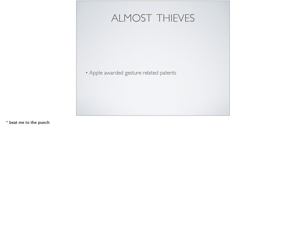 ALMOST THIEVES • Apple awarded gesture related ...