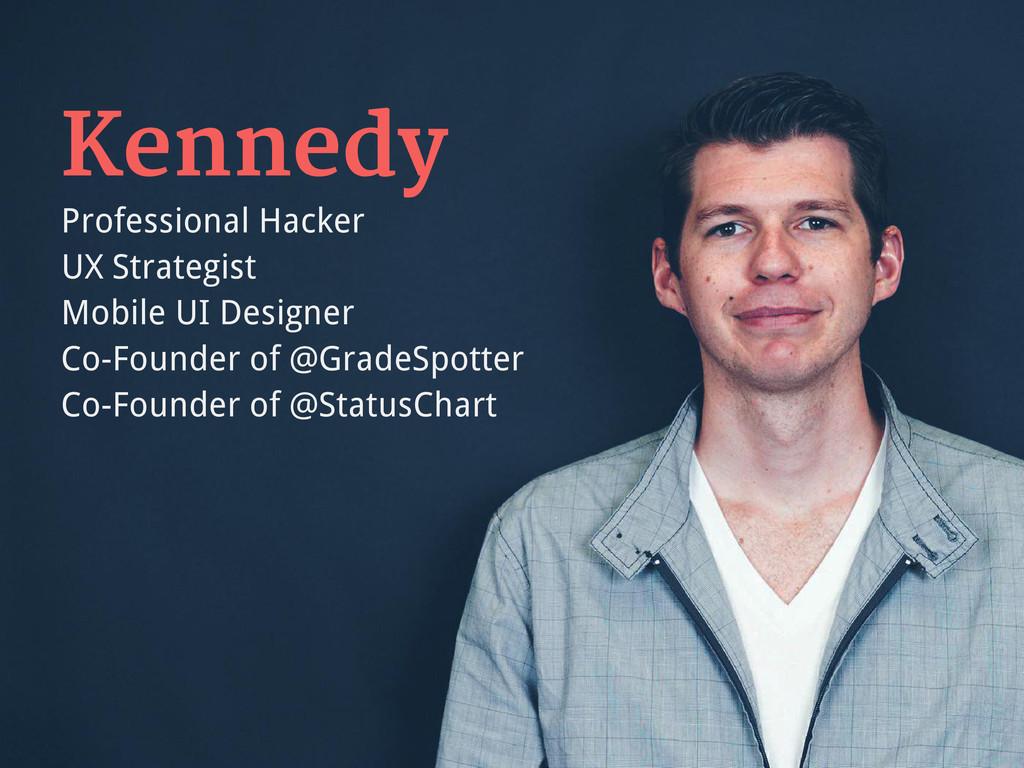 Kennedy Professional Hacker UX Strategist Mobil...