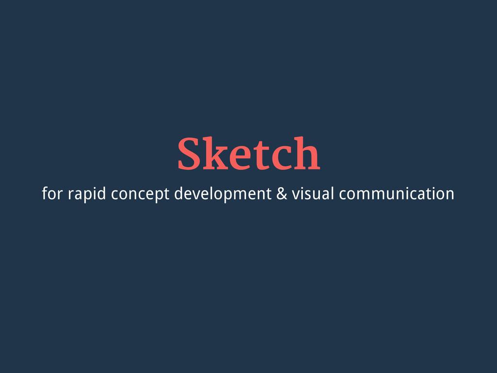 Sketch for rapid concept development & visual c...