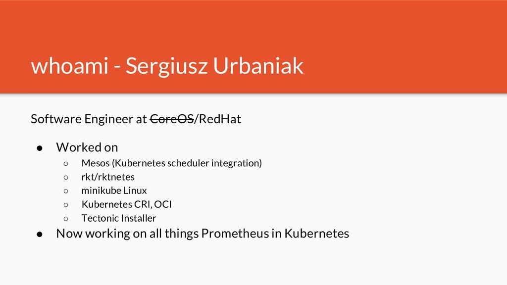 whoami - Sergiusz Urbaniak Software Engineer at...