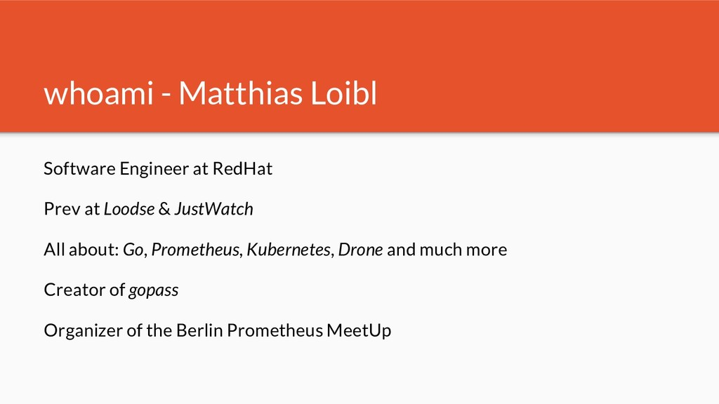 whoami - Matthias Loibl Software Engineer at Re...