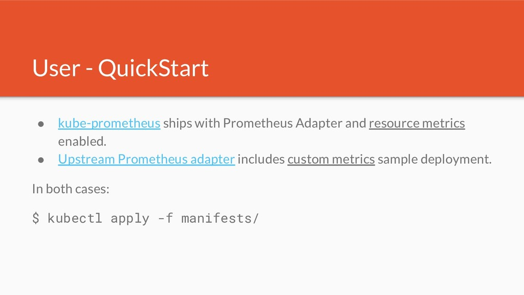 User - QuickStart ● kube-prometheus ships with ...