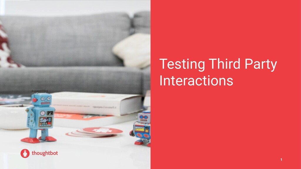 Testing Third Party Interactions 1