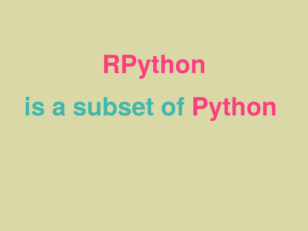 RPython is a subset of Python