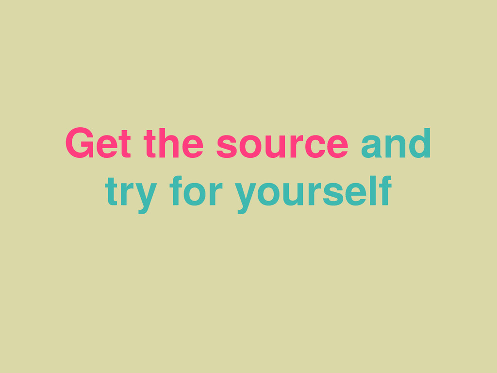 Get the source and try for yourself