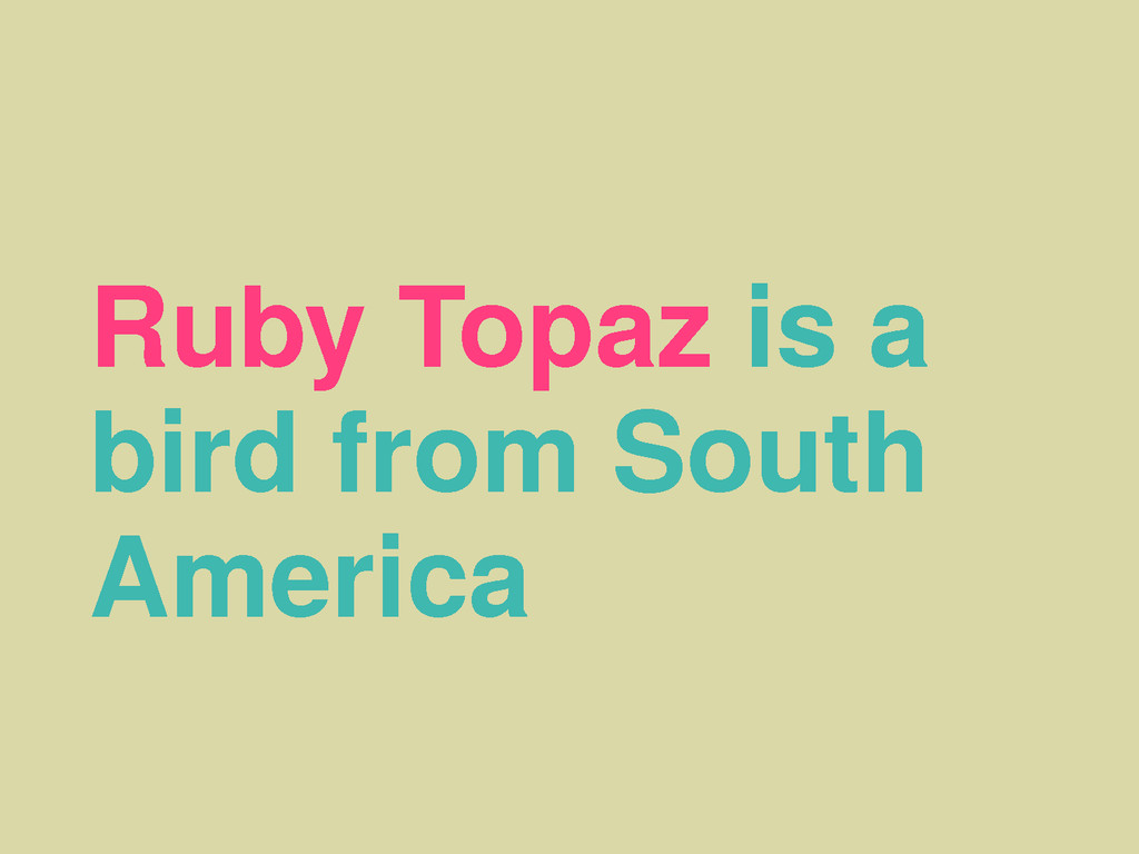 Ruby Topaz is a bird from South America