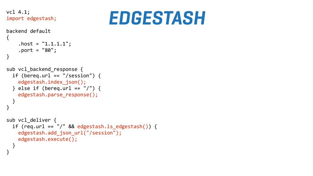 vcl 4.1; import edgestash; backend default { .h...