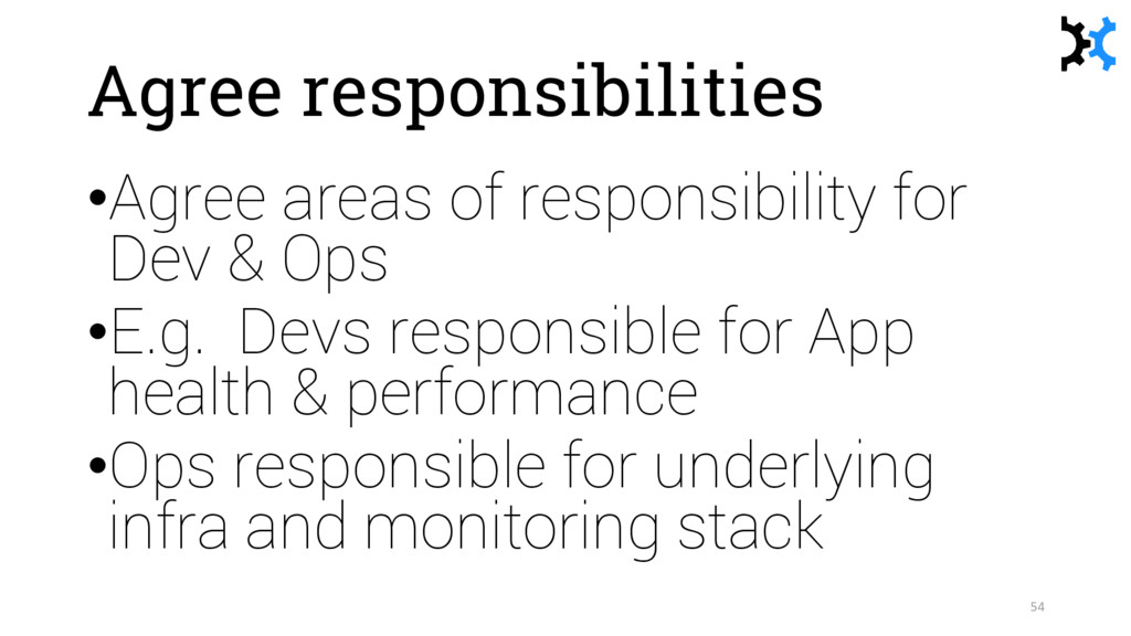 Agree responsibilities •Agree areas of responsi...