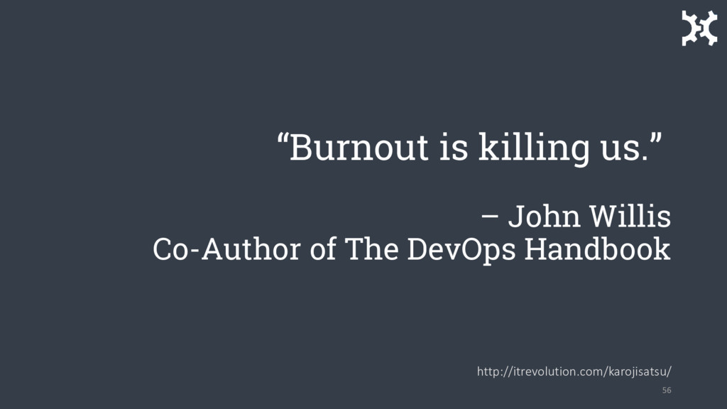 """Burnout is killing us."" – John Willis Co-Autho..."