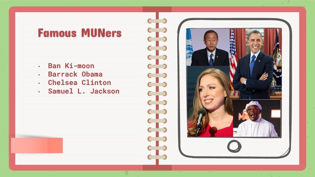 Famous MUNers • Ban Ki-moon • Barrack Obama • C...