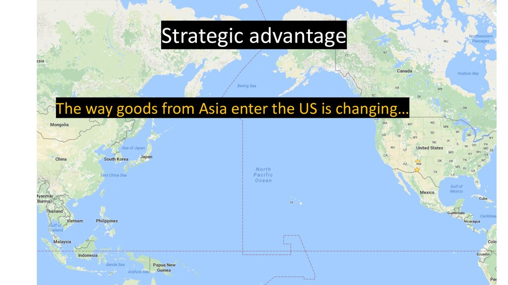 Strategic advantage The way goods from Asia ent...