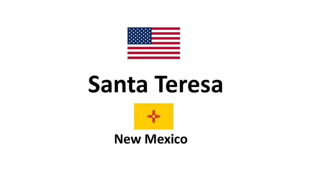 New Mexico Santa Teresa