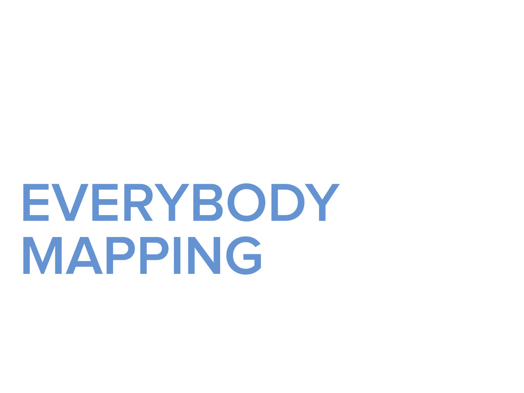EVERYBODY MAPPING