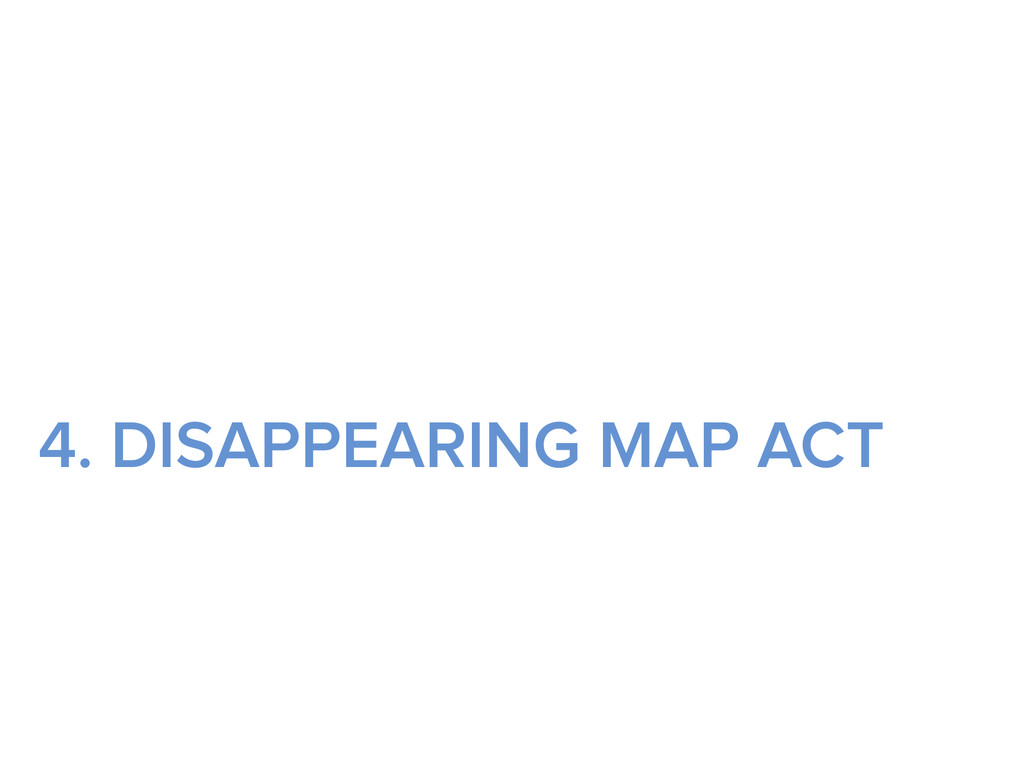 4. DISAPPEARING MAP ACT